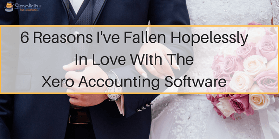 6 Reasons I've Fallen in Love with Xero Accounting Software