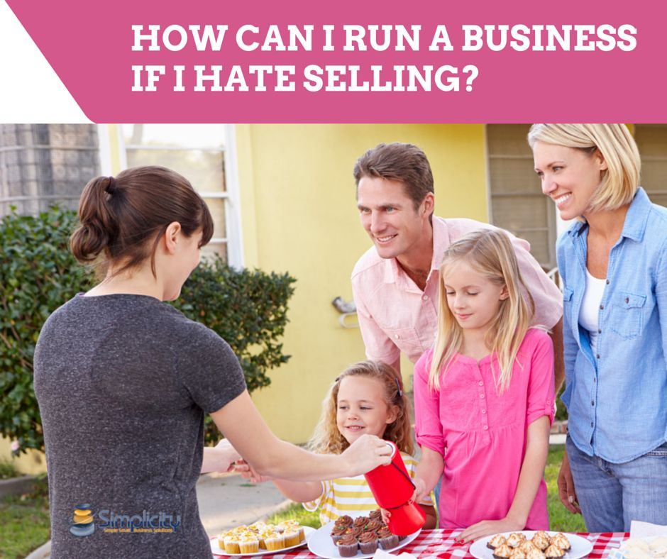 How can I run a business if I hate selling