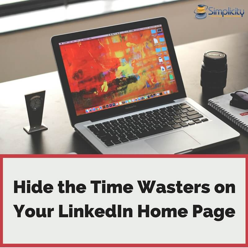 How to Hide the Time Wasters on your LinkedIn Home Page