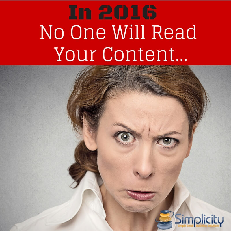 In 2016 No One Will Read Your Content...