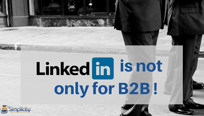 LinkedIn is not only for B2B