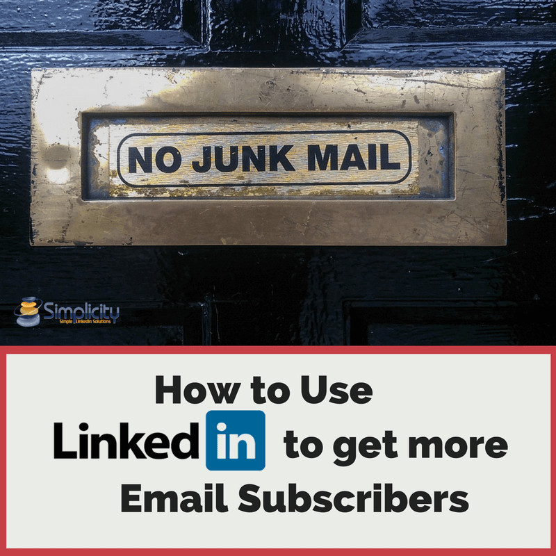 Use LinkedIn to Get More Email Subscribers