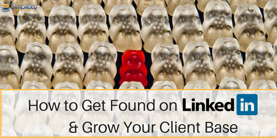 How to Get Found on LinkedIn and Grow Your Client Base