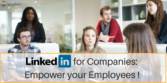 LinkedIn for Companies- Empower your Employees